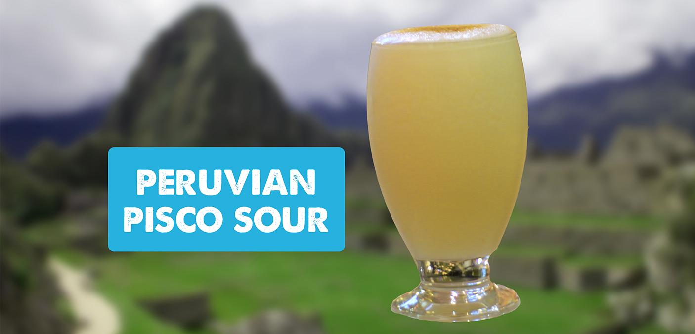 It's 5 o'Clock Somewhere – Peruvian Pisco Sour Recipe